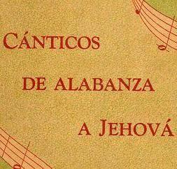 Cánticos de alabanza a Jehová 28 a 30, 32 a 34, 36 a 38, 40 y 41